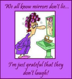 mirrors don't lie #humor #funny +++To see more, visit http://www.quotesarelife.com/