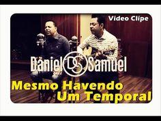 Daniel e Samuel - Mesmo  Havendo Um Temporal (Clipe Oficial) [Álbum Exér...