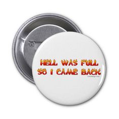 Hell Was Full So I Came Back Pins