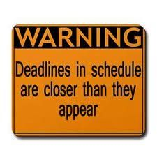 Warning: Deadlines in schedule are closer than they appear.