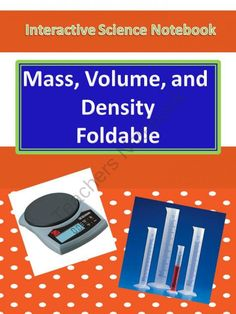 Interactive Science Notebook Foldable on Mass, Volume, and Density from Digital Diva on TeachersNotebook.com (2 pages)  - ISN - Foldable on Mass, Volume, and Density. Students find mass and volume of ordinary objects, then calculate the density. Simple lab for short blocks of time!