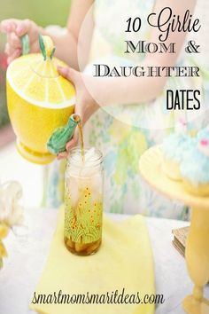 10 Girlie Mom & Daughter Dates. Special times just for mom and daughter