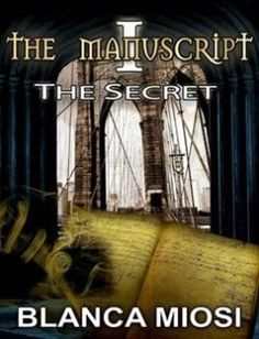 The Manuscript I: The Secret free download by Ms Blanca Miosi ISBN: 9781517254131 with BooksBob. Fast and free eBooks download.  The post The Manuscript I: The Secret Free Download appeared first on Booksbob.com.