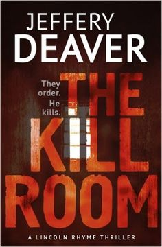 The Kill Room (Lincoln Rhyme Thrillers)