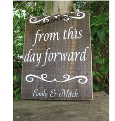 Wedding Sign- From This Day Forward Sign-Custom Wedding Sign-Rustic Wedding Sign-Personalized Wedding Signs- Couple Sign-Wedding Decoration by TallahatchieDesigns on Etsy https://www.etsy.com/listing/227787161/wedding-sign-from-this-day-forward-sign