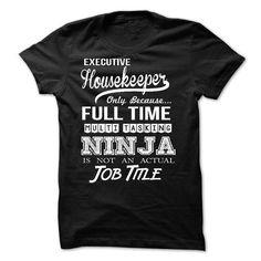Executive Housekeeper T Shirts, Hoodies. Check price ==► https://www.sunfrog.com/LifeStyle/Executive-Housekeeper-55250434-Guys.html?41382 $21.99