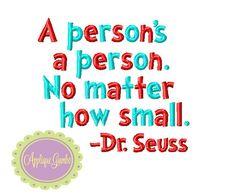 Seuss Quote A Person's A Person No Matter How Small Machine Embroidery Design