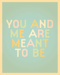 You And Me Are Meant To Be 8x10 Art Print by AuraBowman on Etsy, $19.00