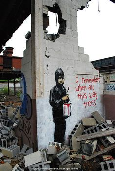 'I remember when this was all trees' by Banksy…                                                                                                                                                                                 More