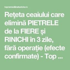 Reţeta ceaiului care elimină PIETRELE de la FIERE şi RINICHI în 3 zile, fără operaţie (efecte confirmate) - Top Remedii Naturiste Health And Wellness, Health Fitness, Tea Cafe, Relaxing Music, How To Get Rid, Workout Challenge, Good To Know, The Cure, Cancer
