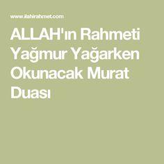 ALLAH'ın Rahmeti Yağmur Yağarken Okunacak Murat Duası