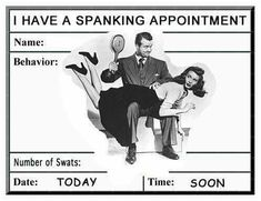 I have a spanking appointment
