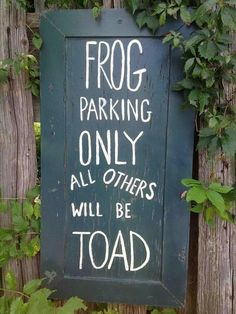 FROG parking only..all others will be TOAD