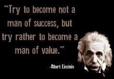 Value...Albert Einstein quotes #Albert_Einstein