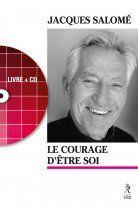 Le courage d'être soi : l'art de communiquer en conscience / Jacques Salomé (4) -- http://biblio.ville.saint-eustache.qc.ca/search~S2*frc/?searchtype=X&searcharg=courage+d%27%EAtre+soi+salom%E9&searchscope=2&sortdropdown=-&SORT=DZ&extended=1&SUBMIT=Chercher&searchlimits=&searchorigarg=Xcourage+d%27%7Bu00EA%7Dtre+soi+salom%7Bu00E9%7D