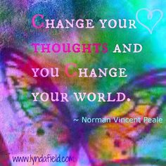 """✪ """"Change your thoughts, and you change your world."""" ~Norman Vincent Peale ★❤★ (Positive thoughts = Positive life!)"""