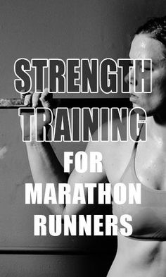 Strength Training For Marathon Runners