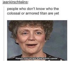 Thanks to unexpected spoilers i know who the armored Titan is....