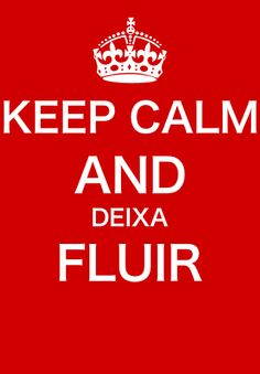 keep calm and deixa fluir