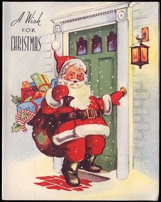 Vintage Santa.  This home must not have a chimney!