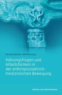 Führungsfragen und Arbeitsformen in der anthroposophisch-medizinischen Bewegung Rudolf Steiner, Michaela, Form, Books, Movie Posters, Products, Author, Reading, Challenges
