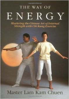 """The Way of Energy is the first comprehensive guide to the most powerful form of Chi Kung ever developed—""""standing like a tree""""."""