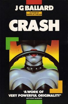 "'Crash' by J. Ballard, is ""deeply perverted and downright disgusting"". It's Jack Martin's favourite because ""Ballard taps into the modern psyche with his sexualisation of automobiles and the motorway. Cool Books, Sci Fi Books, J G Ballard, Books To Read, My Books, Book Cover Art, Book Covers, Book Art, Management Books"