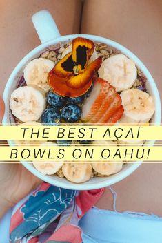 Best Acai Bowl: Oahu - FashionEdible