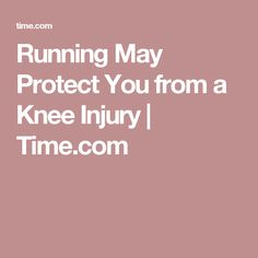 Running May Protect You from a Knee Injury | Time.com