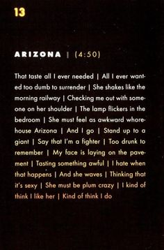 "kings of leon - Arizona <3 ""She must be plum crazy. I kind of think I like her. I kind of think I do."" Fave song.."