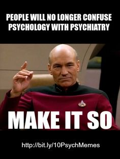 Captain Jean-Luc Picard's Psychology Orders!  More Great Psych Memes Here --> http://www.all-about-psychology.com/10-memes-psychology-students-will-love.html #psychology