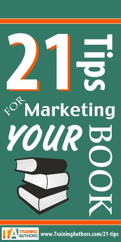 21 Book Marketing Tips for Authors #author #marketing by Training Authors