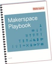 Download the maker space playbook here!  Perfect for those just starting a maker space.
