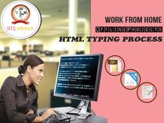 NTS Infotech Offers Work from home ,offline projects, HTML typing process. For more information Visit-www.ntsinfotechindia.com