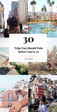 30 Trips You Should Take Before You're 30