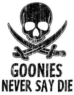 Goonies Never Say Die  Meme Printed on Aluminum by ChampionAwards- omg from my favorite movie!!