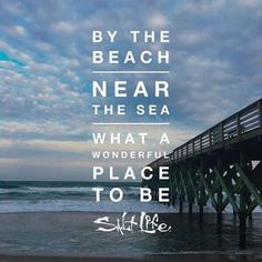 Summer Quotes : QUOTATION - Image : As the quote says - Description By the beach, near the sea, what a wonderful place to be! Sea Quotes, Life Quotes Love, Beachy Quotes, Romantic Quotes, Lyric Quotes, Change Quotes, Attitude Quotes, Quotes Images, Crush Quotes