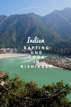 Indien Urlaub - Ein Tag in Rishikesh - Rafting und Yoga in Indiens Yogastadt Rafting, Travel Around The World, Around The Worlds, Rishikesh Yoga, Maldives Holidays, Amazing India, Reisen In Europa, Camping Spots, India Travel