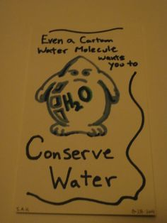 9-15-2014 Political cartoon of the day - Even a cartoon water molecule wants you to Conserve Water