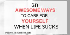 50 ways to do the best self-care