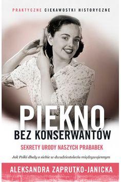Piękno bez konserwantów - Aleksandra Zaprutko-Janicka