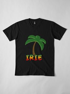 'Rasta Colours Irie & Palm Tree' by EverythingJA Rasta Colors, Palm Trees, Colours, Clothing, Mens Tops, T Shirt, Outfits, Fashion, Outfit