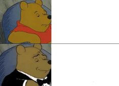 A Tuxedo Winnie The Pooh meme. Caption your own images or memes with our Meme Generator. Memes Humor, New Memes, Funny Memes, Drake Meme, Custom Meme, Winnie The Pooh Memes, Bear Meme, Meme Template, Templates