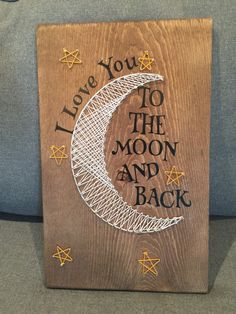 I love you too the moon and back, string art sign by BandBFarmhouse on Etsy https://www.etsy.com/listing/503302287/i-love-you-too-the-moon-and-back-string