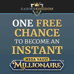 CASINO KINGDOM - PLAY AT THE BEST ONLINE CASINO TODAY  At Casino Kingdom, we have all the hottest games the Internet has to offer, and are proud to constantly release fresh games to inspire you!  All new players at Casino Kingdom are being given ONE FREE CHANCE TO BECOME AN INSTANT MILLIONAIRE when they sign up too!  Receive one FREE CHANCE to play our exclusive progressive game Mega Vault Millionaire™, and a million-dollar jackpot could be yours INSTANTLY!  #MegaMoolah #FreeSpins #NoDeposit Mega Moolah, Best Online Casino, Vaulting, Thankful, Internet, Inspire, Sign, Fresh, Play