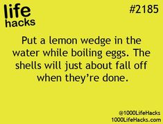 Put a lemon wedge in the water while boiling eggs. The shells will just about fall off when they're done.