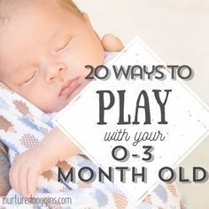 We all know 0-3 month olds pretty much eat, sleep, and poop. But what do we do with them when they're awake? Learn 20 ways to play with your 0-3 month old.