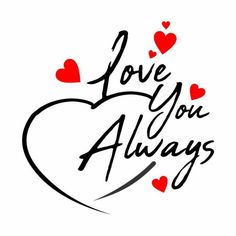 Love You Always, Love, Valentines Day, Valentine PNG Transparent Clipart Image and PSD File for Free Cute Love Quotes, Love Husband Quotes, Love My Husband, Romantic Love Quotes, Love Yourself Quotes, Love Quotes For Him, Quotes About Love Forever, My Forever Love, Blessed Love Quotes