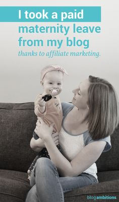 Thanks to affiliate marketing, I was able to take an 8 month maternity leave from my own business, and still make money while I was gone. Check out this post for tips and suggestions on using affiliate marketing on your own blog.