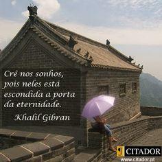 """Casa de Euterpe: """" Crê nos sonhos - Khalil Gibran"""